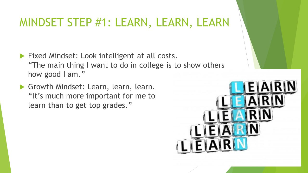 MINDSET STEP #1: LEARN, LEARN, LEARN