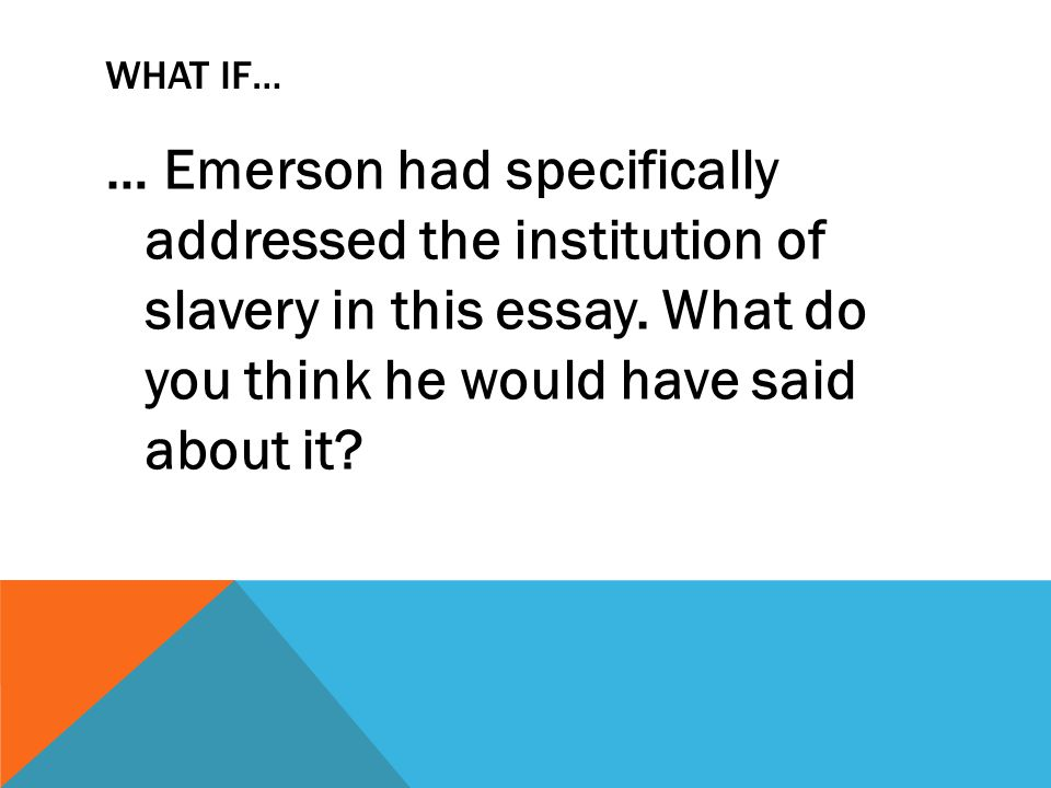 what does emerson nature essay mean Ralph waldo emerson's nature is a very interesting environmental text he uses  writing  for me, this is the main point that emerson was trying to make in his  essay emerson's  does he mean the human spirit like what.