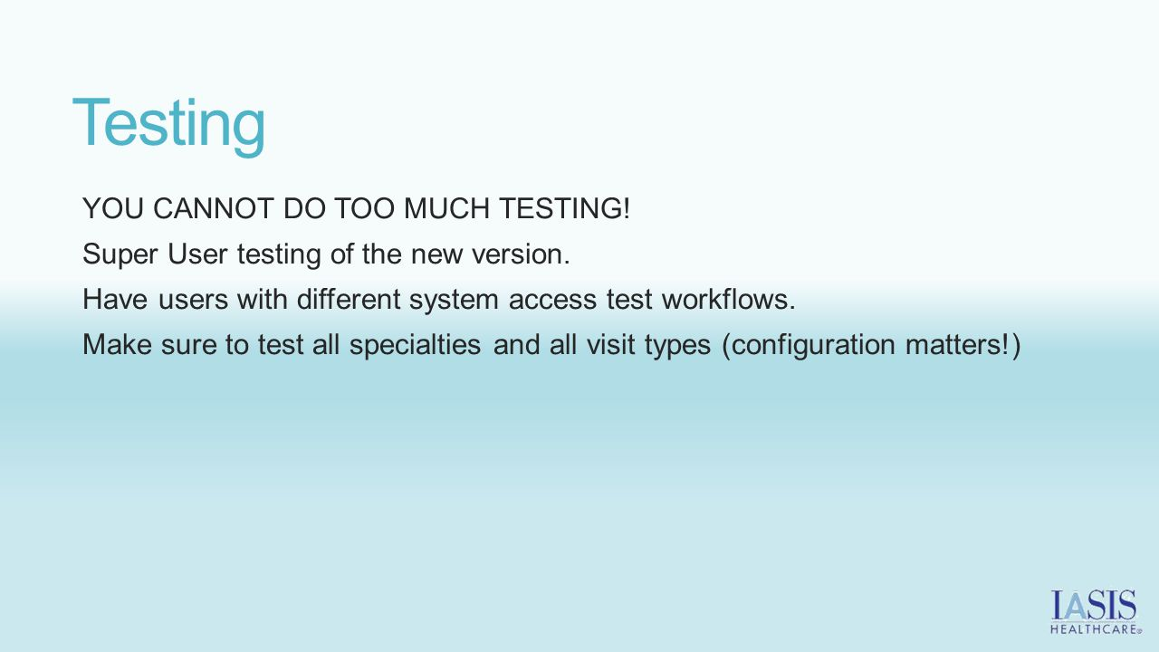 Testing YOU CANNOT DO TOO MUCH TESTING!