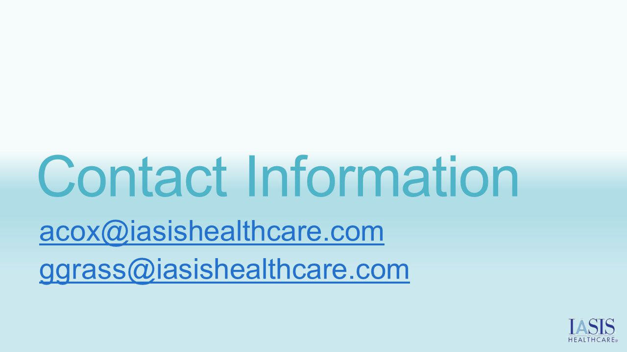 Contact Information acox@iasishealthcare.com ggrass@iasishealthcare.com
