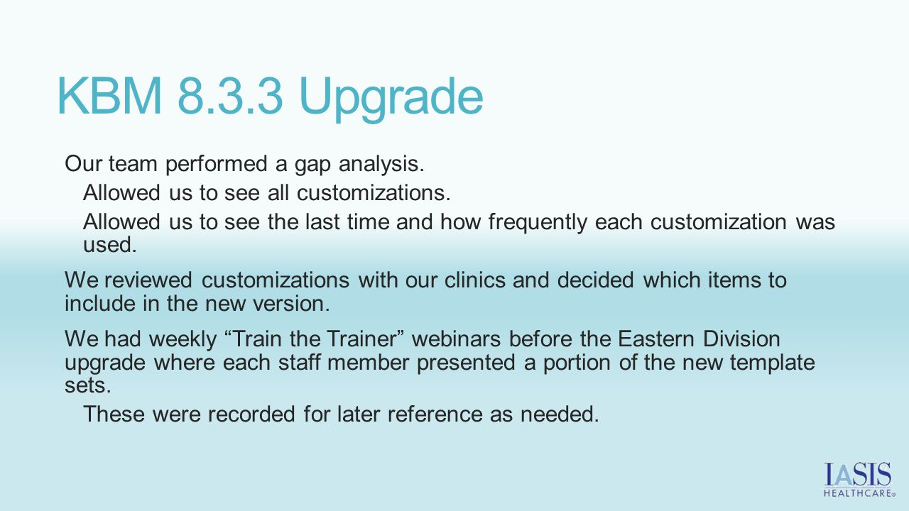 KBM 8.3.3 Upgrade Our team performed a gap analysis.