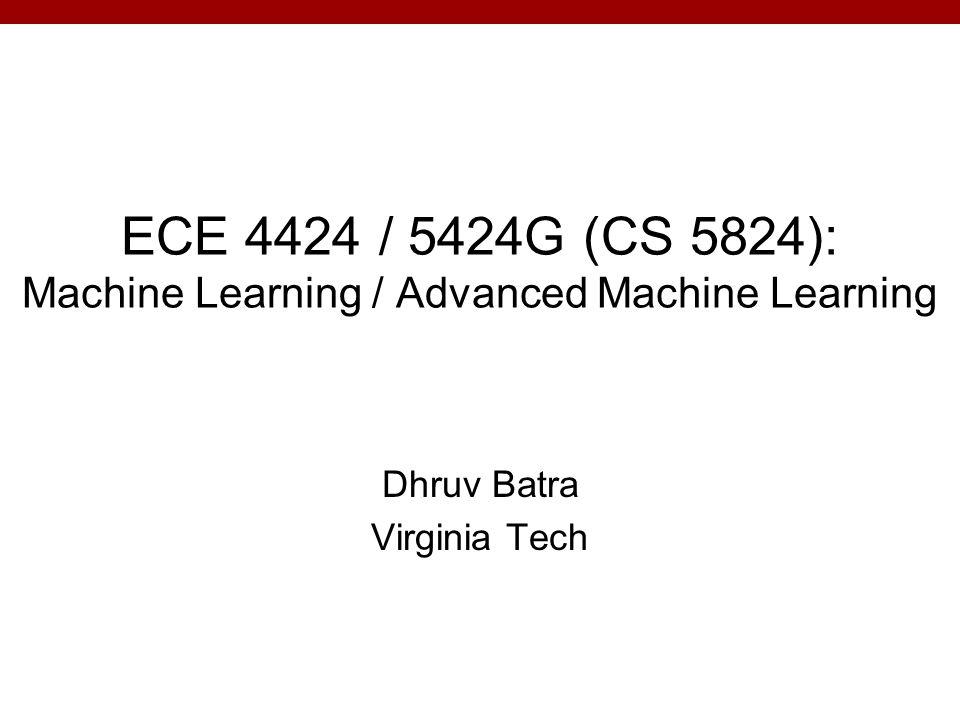 Dhruv Batra Virginia Tech