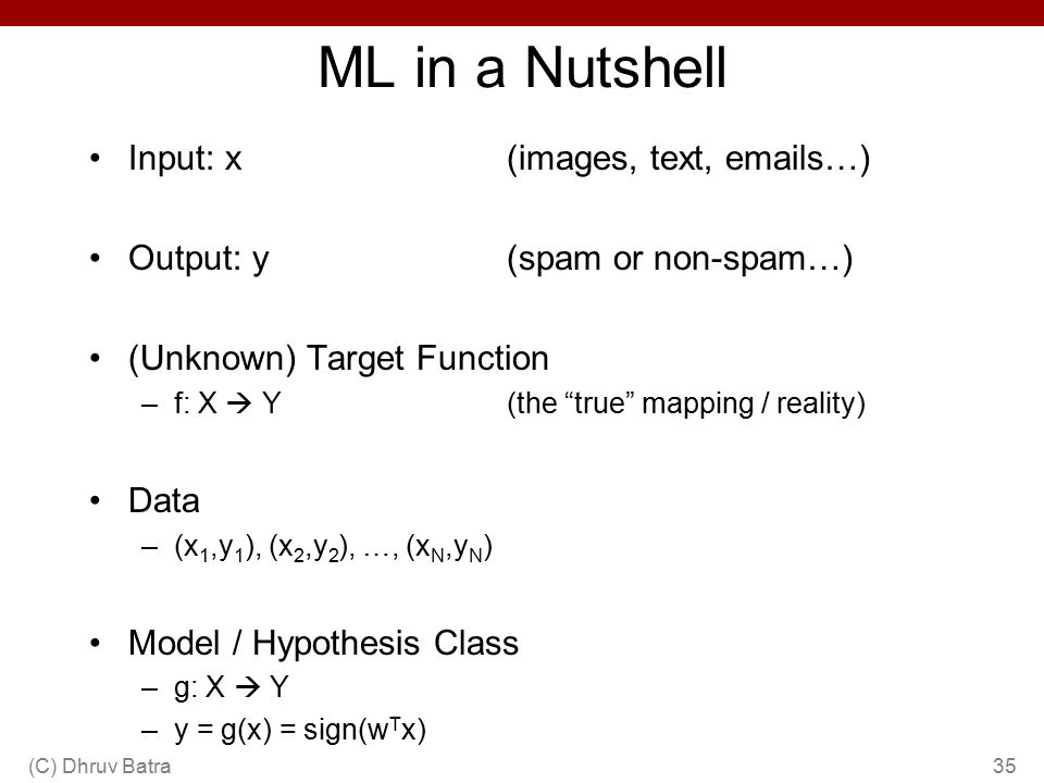 ML in a Nutshell Input: x (images, text, emails…)