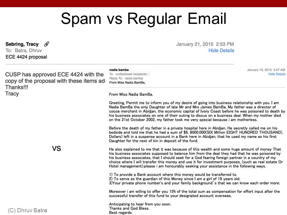 Spam vs Regular Email vs (C) Dhruv Batra
