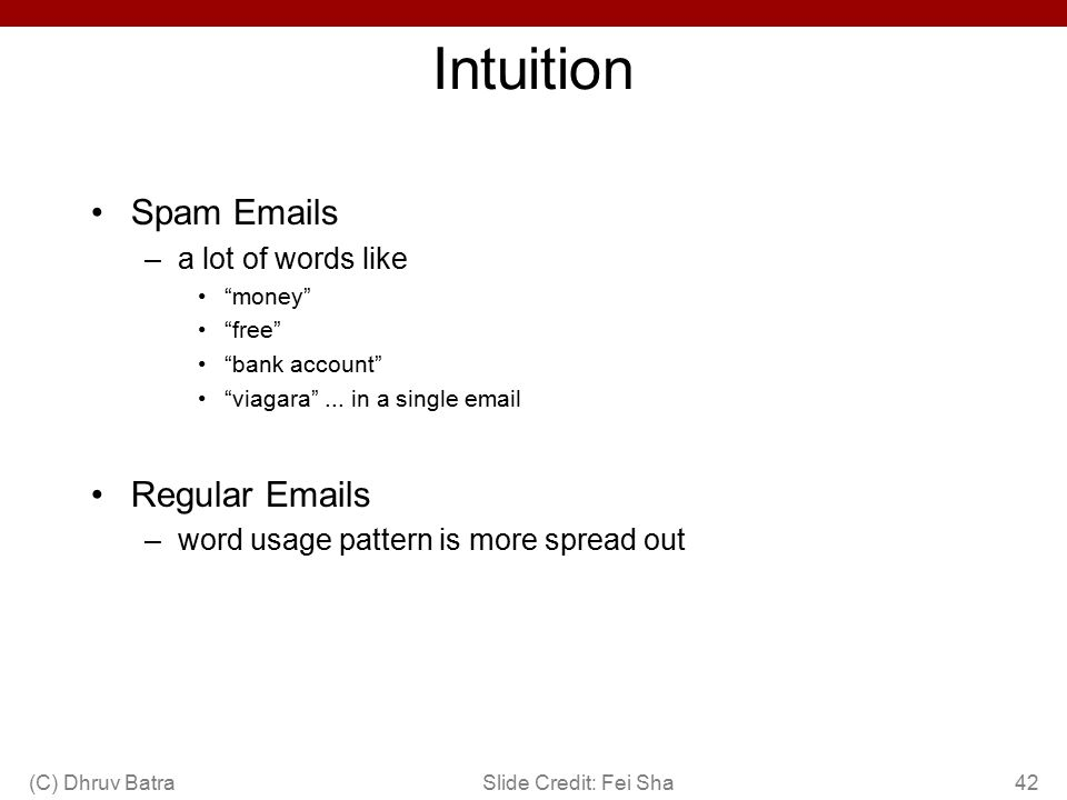 Intuition Spam Emails Regular Emails a lot of words like