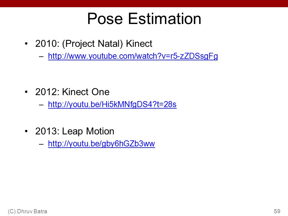 Pose Estimation 2010: (Project Natal) Kinect 2012: Kinect One