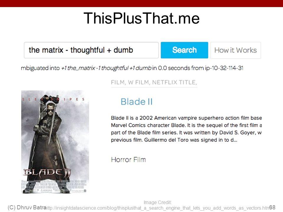 ThisPlusThat.me (C) Dhruv Batra