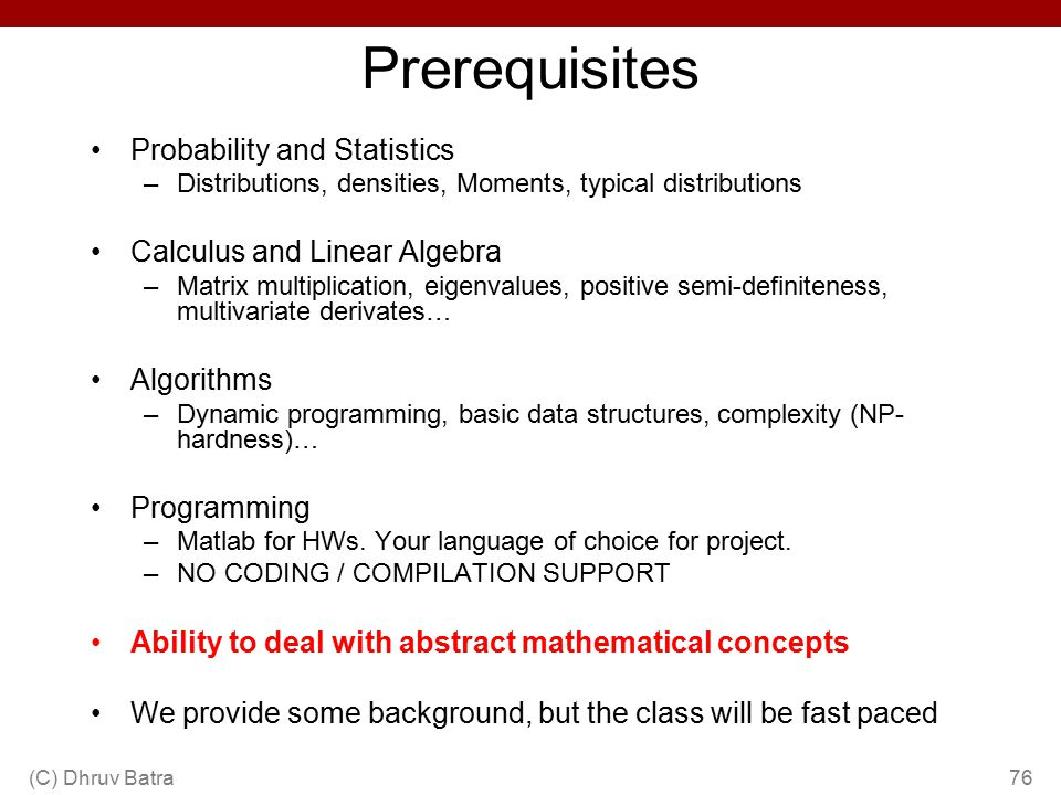 Prerequisites Probability and Statistics Calculus and Linear Algebra