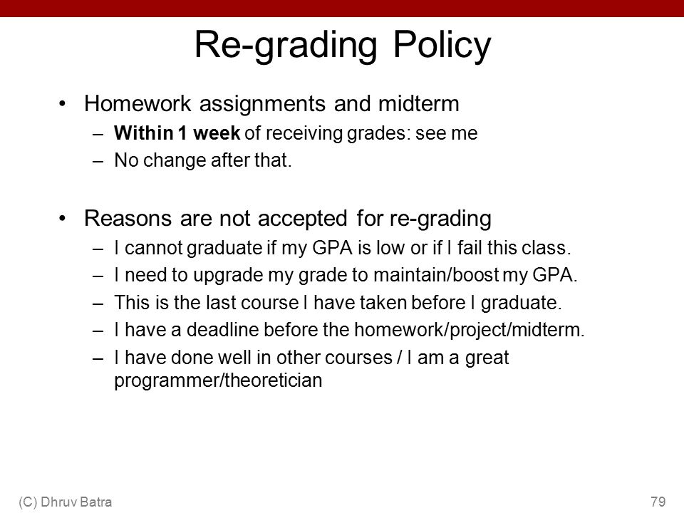 Re-grading Policy Homework assignments and midterm