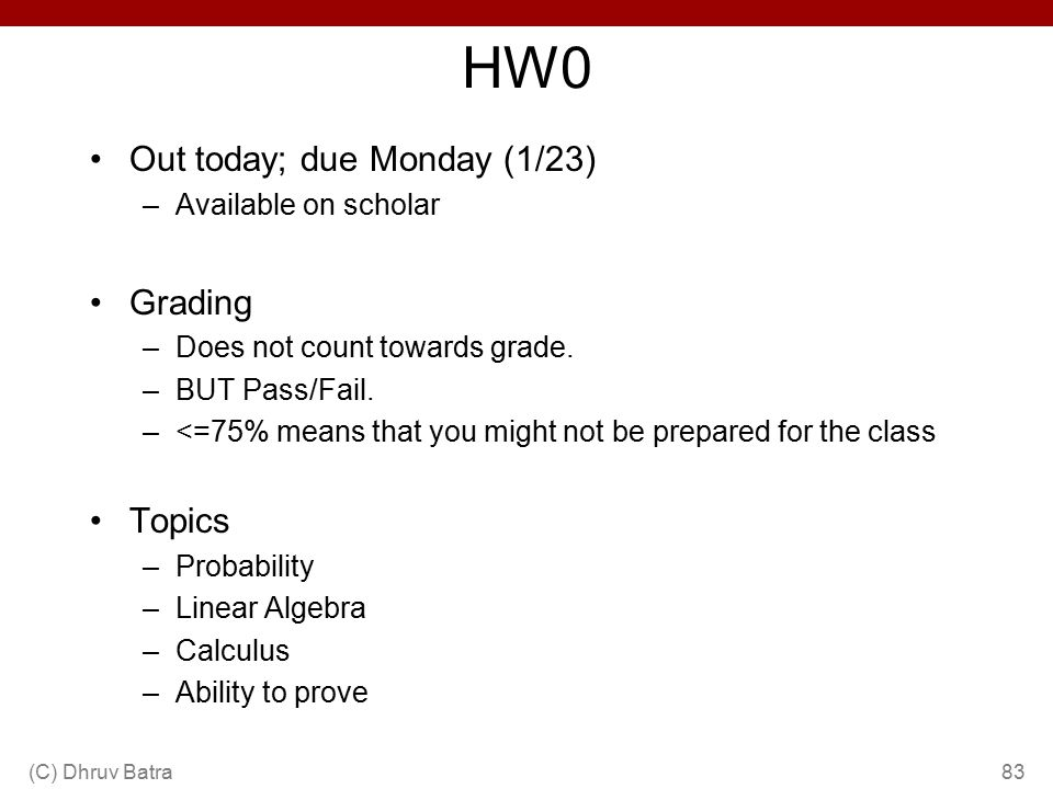 HW0 Out today; due Monday (1/23) Grading Topics Available on scholar