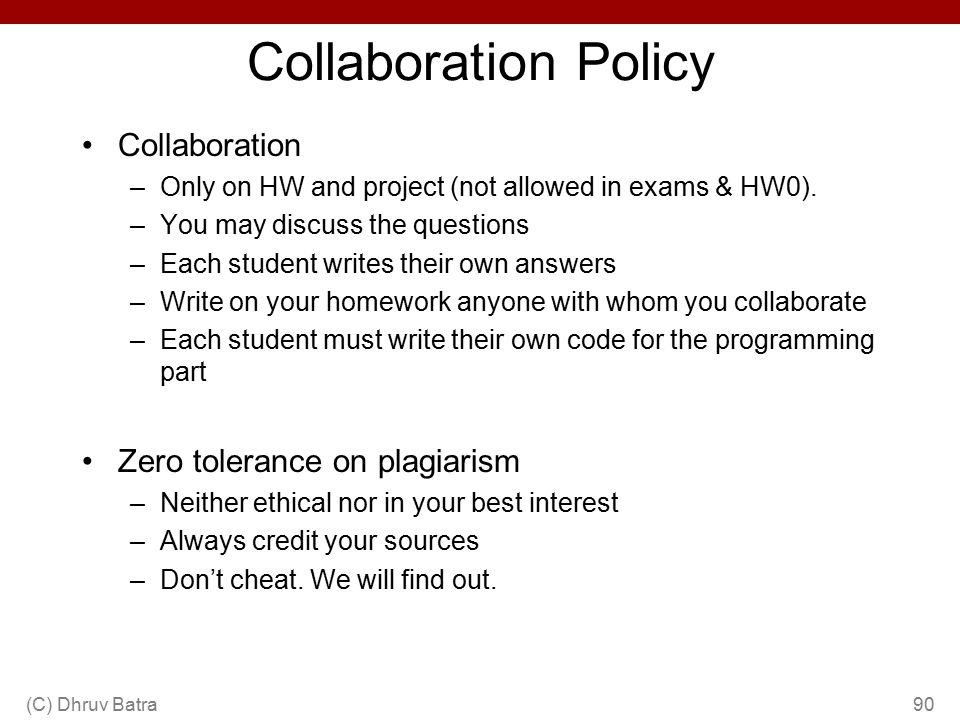 Collaboration Policy Collaboration Zero tolerance on plagiarism