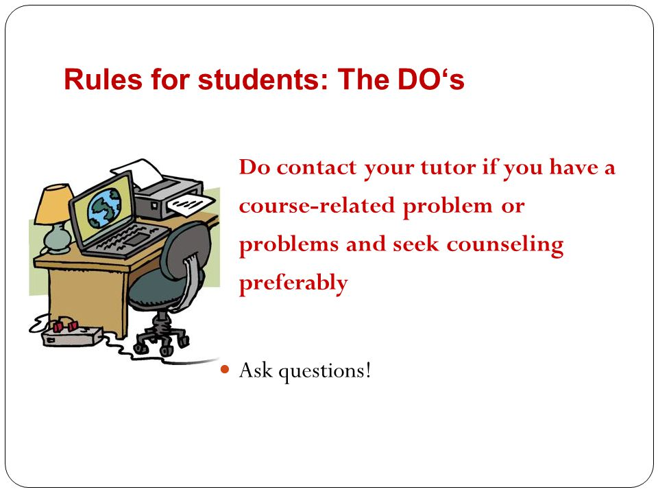Rules for students: The DO's