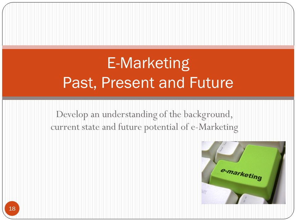 E-Marketing Past, Present and Future