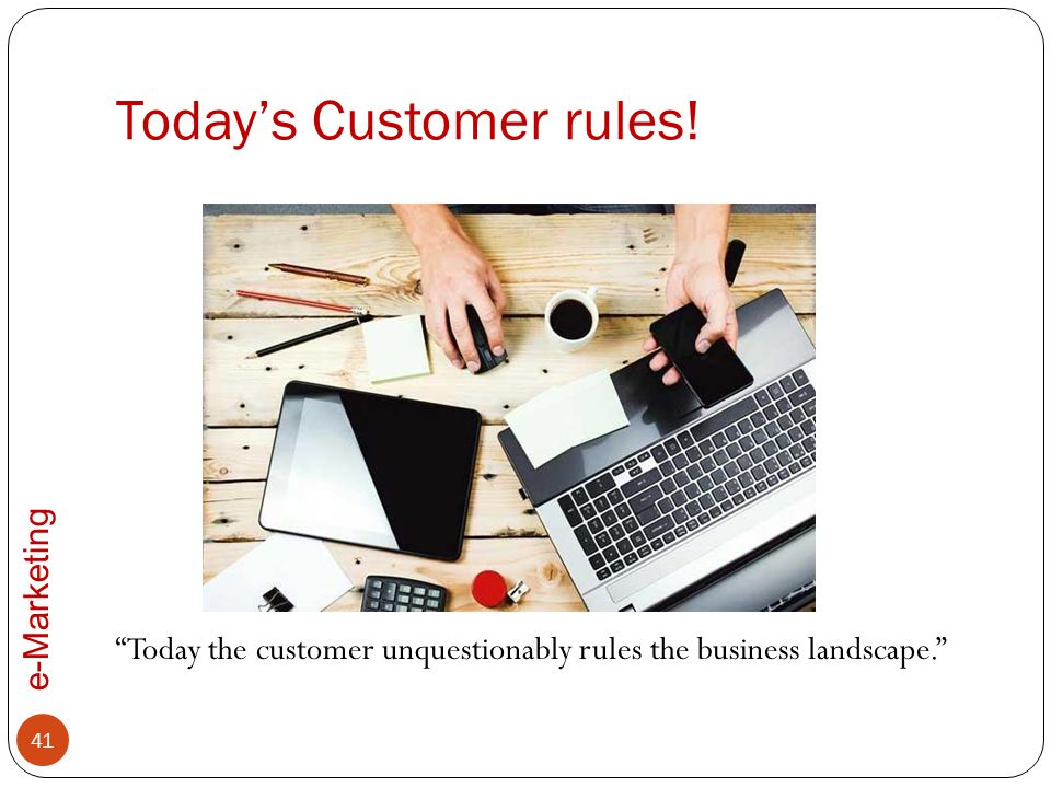 Today's Customer rules!