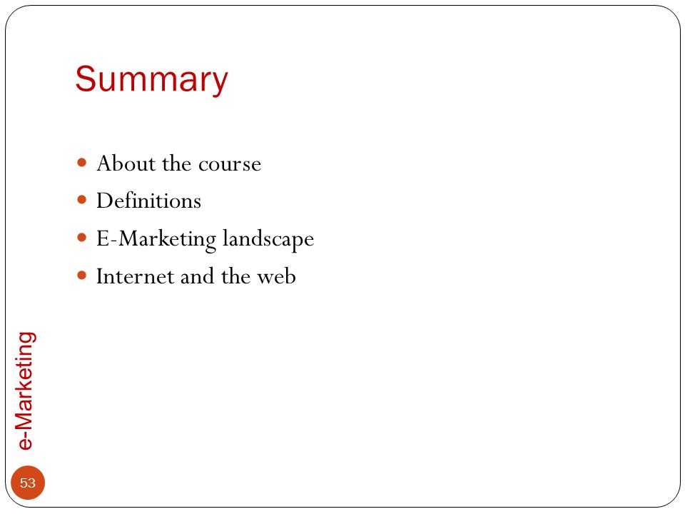 Summary About the course Definitions E-Marketing landscape