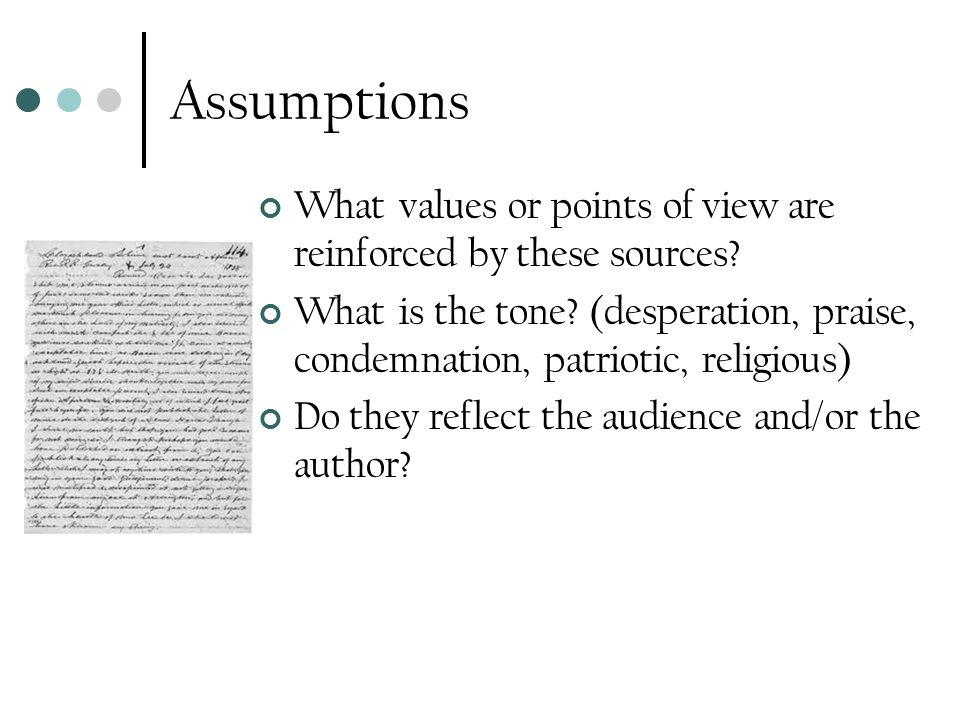 Assumptions What values or points of view are reinforced by these sources