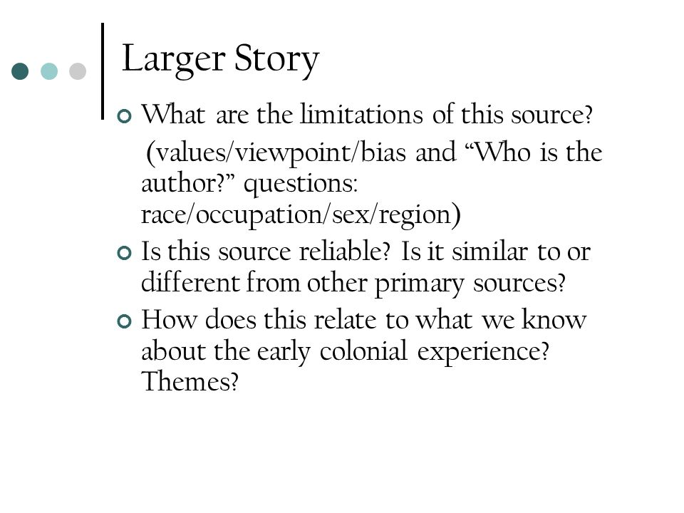 Larger Story What are the limitations of this source