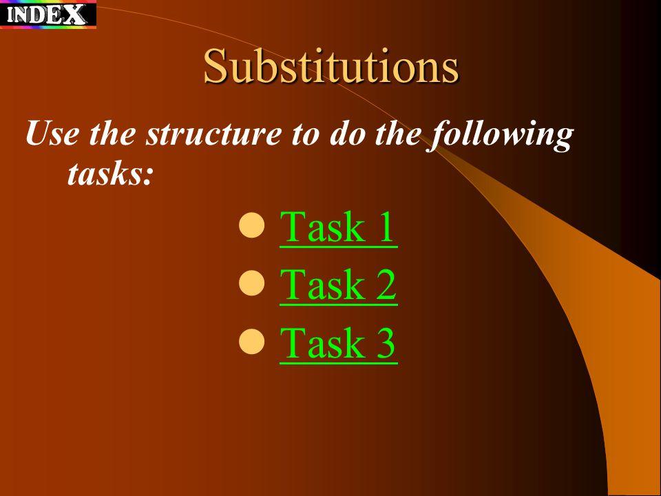 Substitutions Task 1 Task 2 Task 3