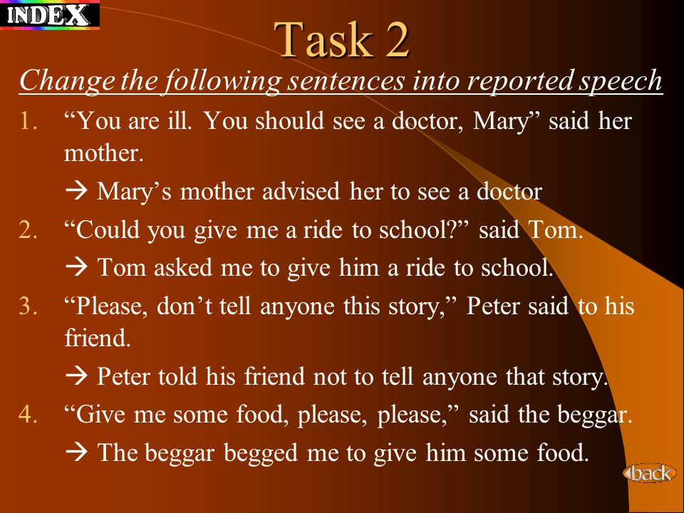Task 2 Change the following sentences into reported speech