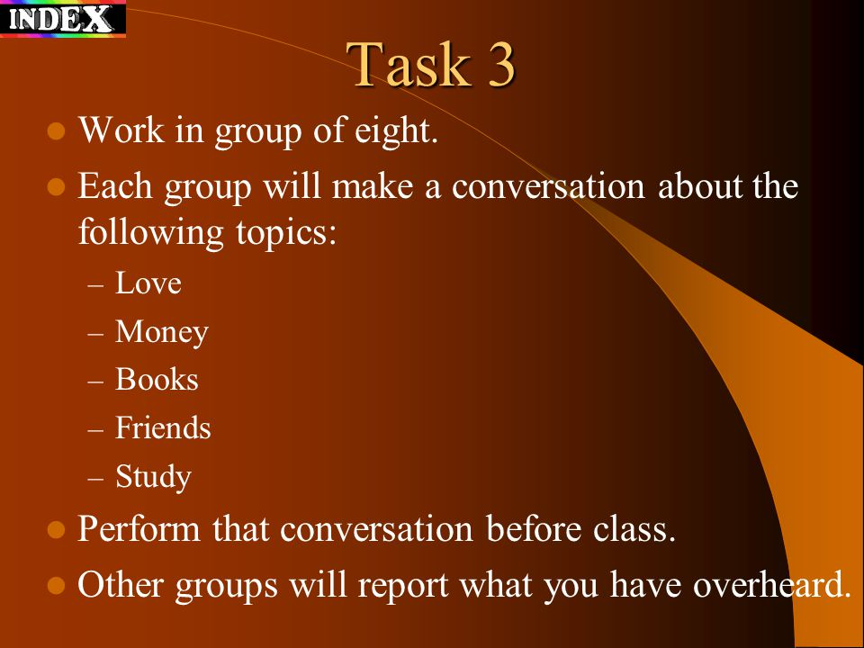 Task 3 Work in group of eight.
