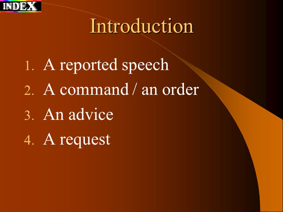 Introduction A reported speech A command / an order An advice