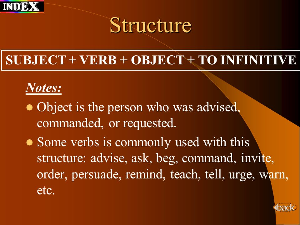 SUBJECT + VERB + OBJECT + TO INFINITIVE