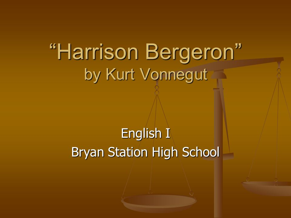 completely equal society as a myth in harrison bergeron by kurt vonnegut Harrison bergeron is a short story about what happens when an attempt to create  equality for all citizens goes horribly wrong  kurt vonnegut: biography, works &  quotes  have you ever tried to picture a world where everyone is completely  equal  harrison is everything the society is trying to control.