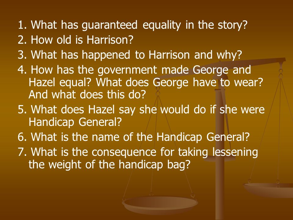 1. What has guaranteed equality in the story