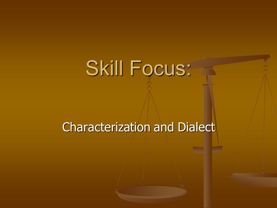 Characterization and Dialect