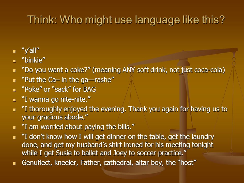 Think: Who might use language like this