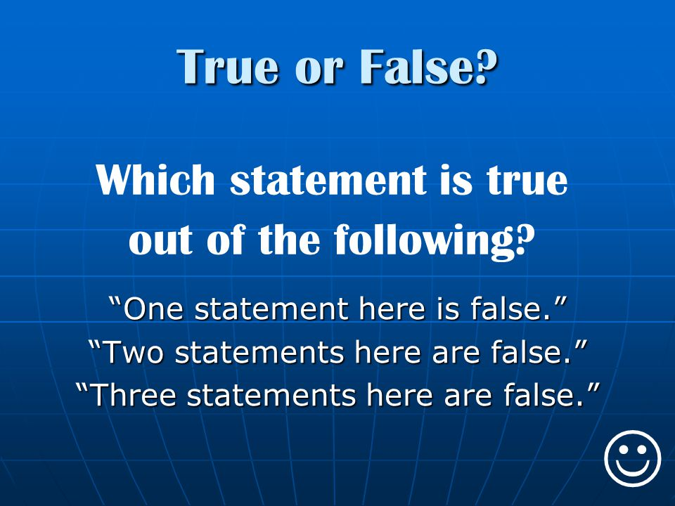 J True or False Which statement is true out of the following