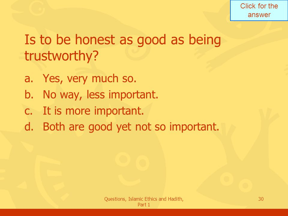 Is to be honest as good as being trustworthy