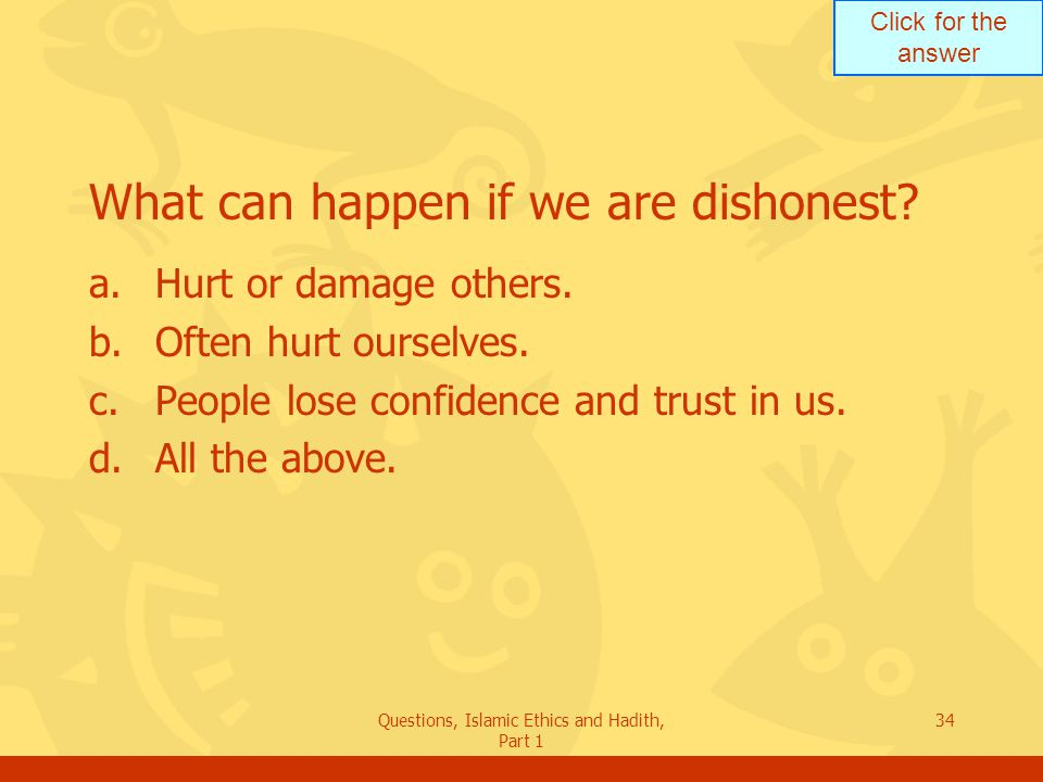 What can happen if we are dishonest