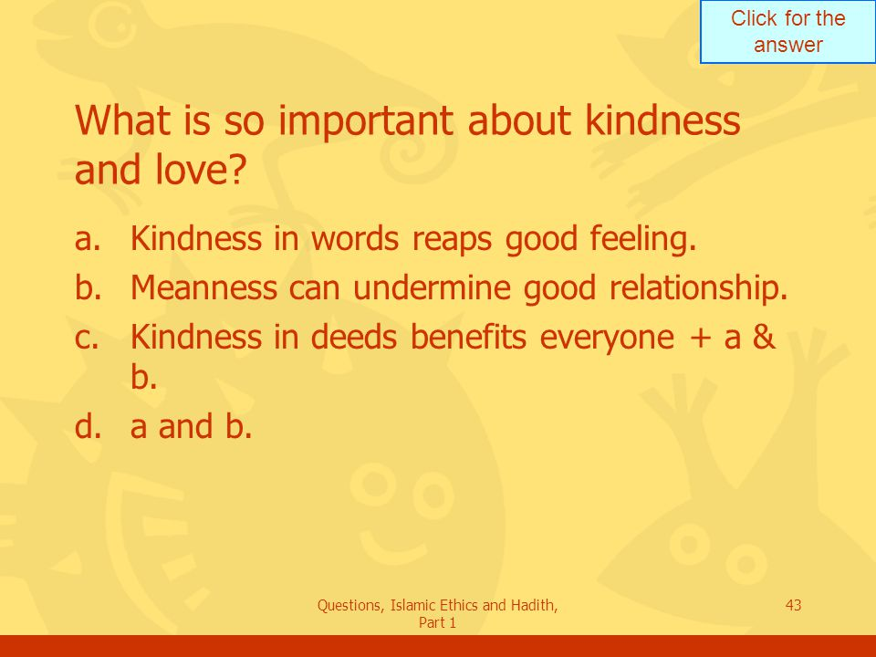 What is so important about kindness and love