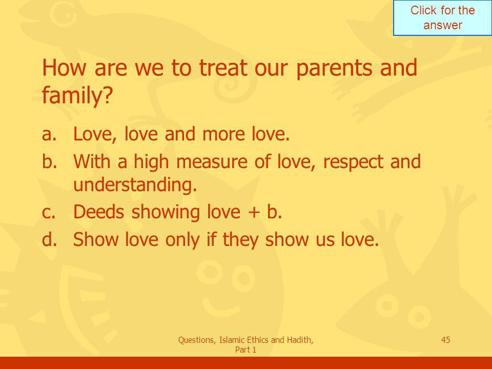 How are we to treat our parents and family