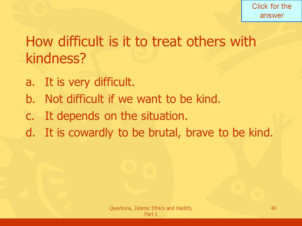 How difficult is it to treat others with kindness