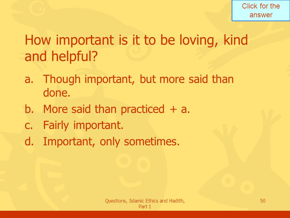 How important is it to be loving, kind and helpful