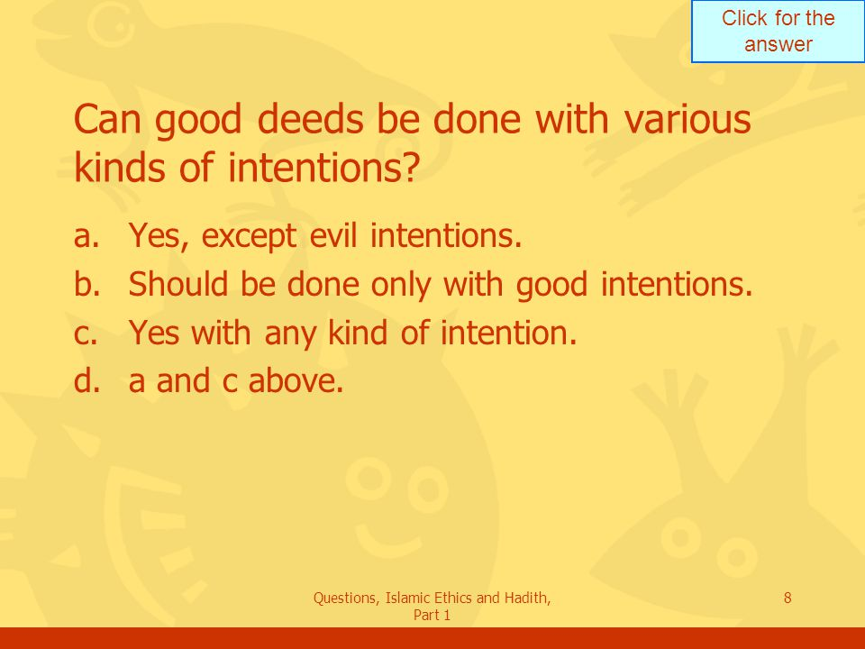 Can good deeds be done with various kinds of intentions