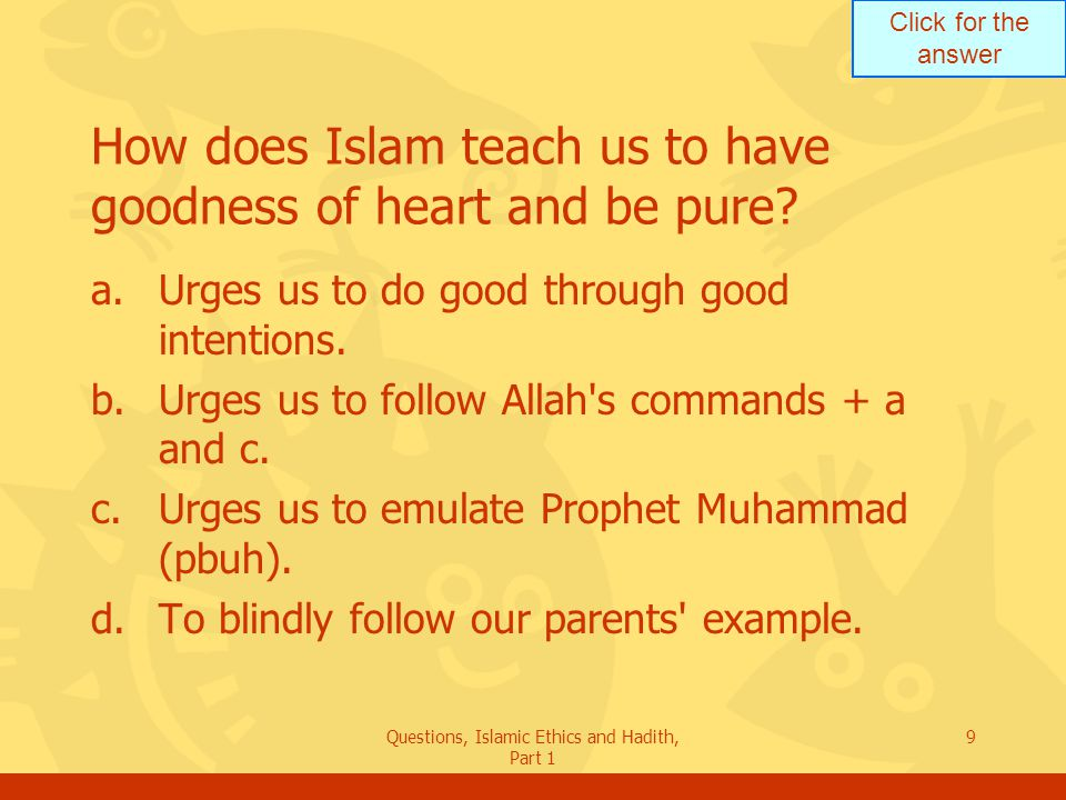 How does Islam teach us to have goodness of heart and be pure