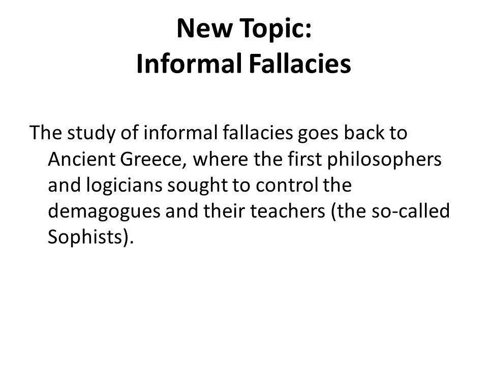 New Topic: Informal Fallacies