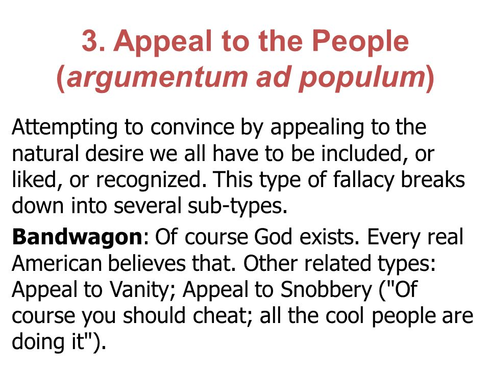 3. Appeal to the People (argumentum ad populum)