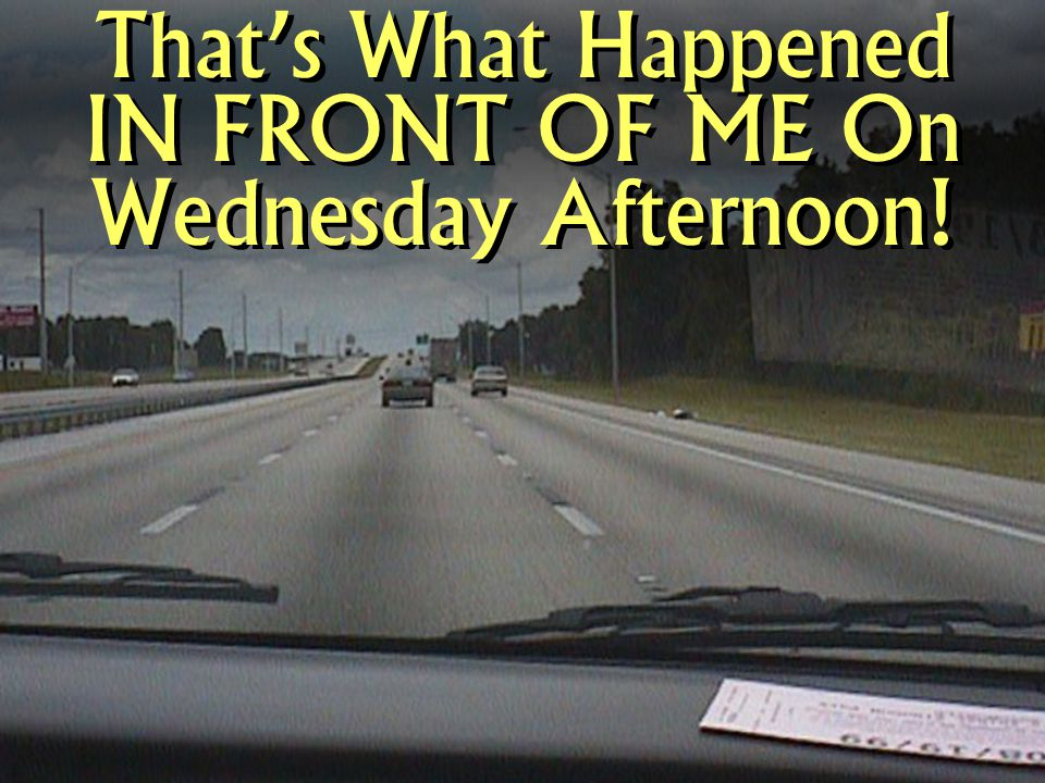 That's What Happened IN FRONT OF ME On Wednesday Afternoon!