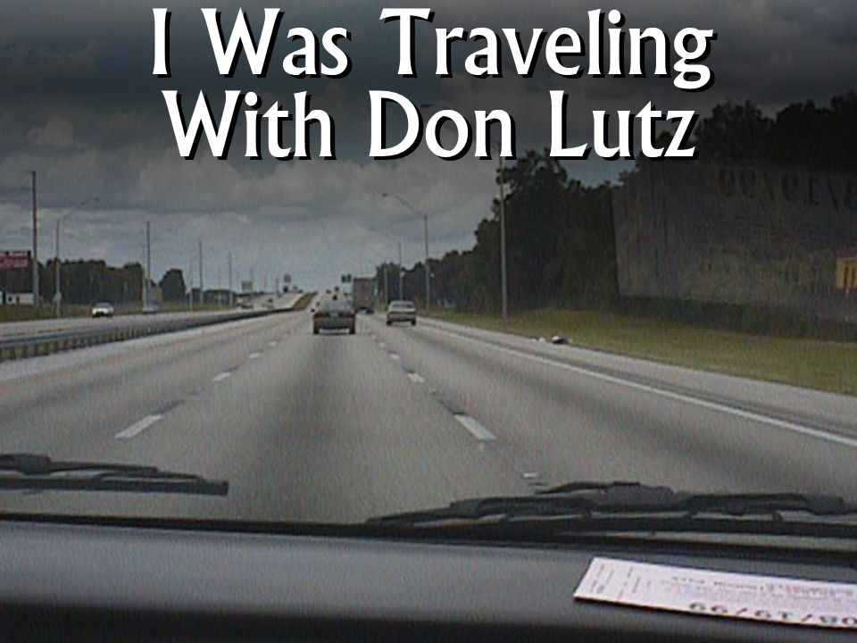 I Was Traveling With Don Lutz