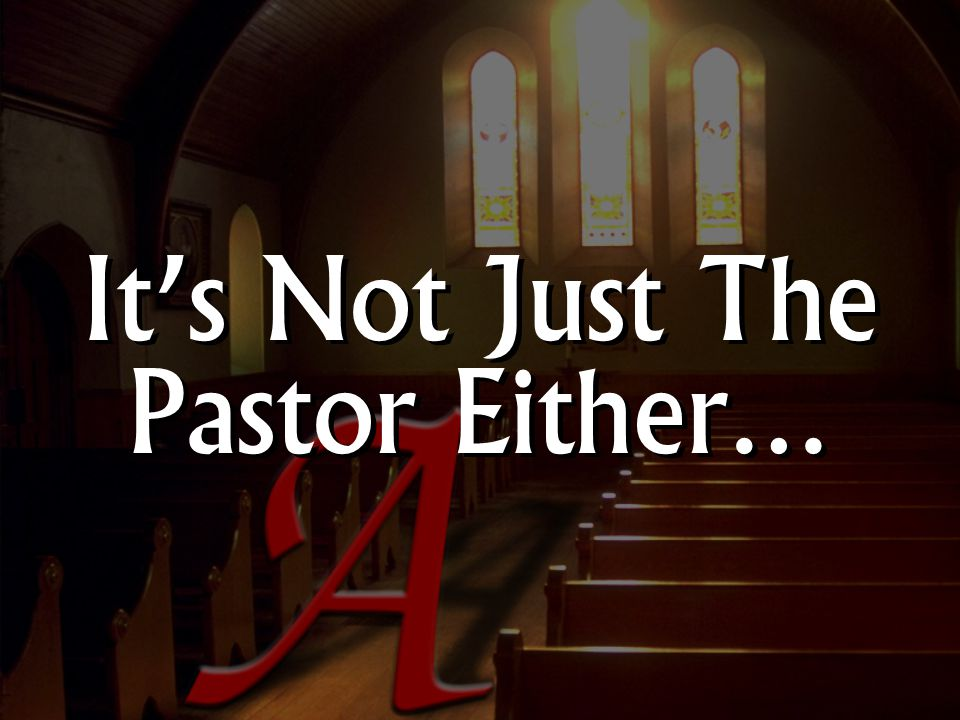 It's Not Just The Pastor Either…