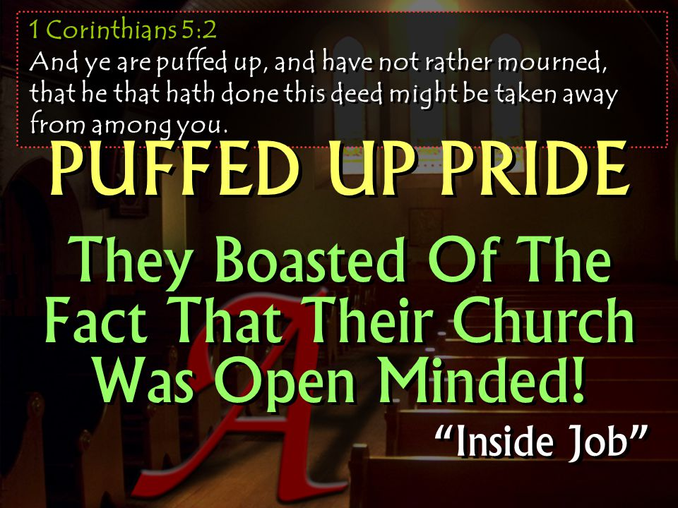 They Boasted Of The Fact That Their Church Was Open Minded!