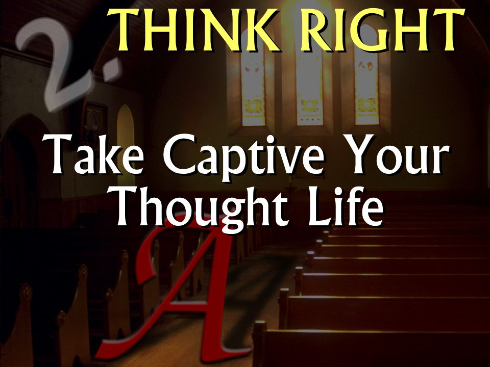 Take Captive Your Thought Life