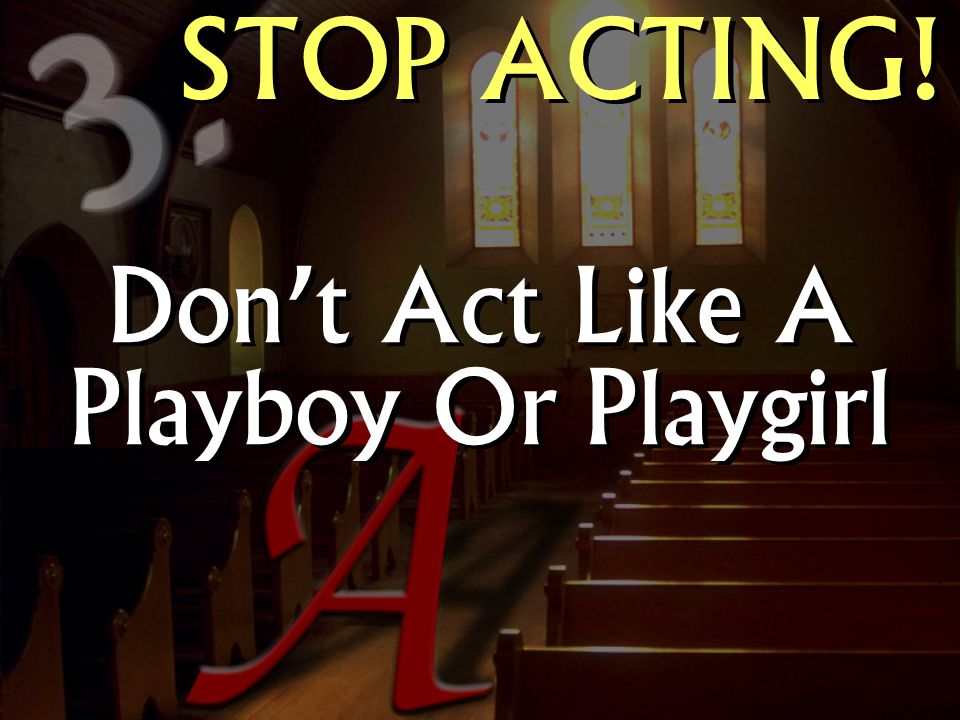 Don't Act Like A Playboy Or Playgirl