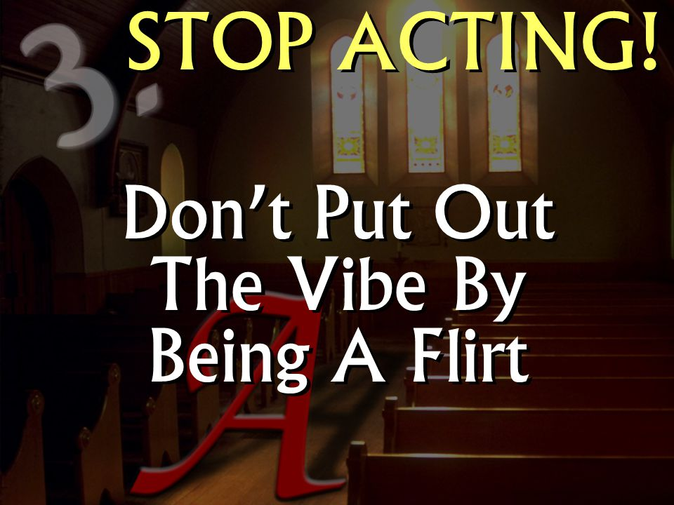 Don't Put Out The Vibe By Being A Flirt