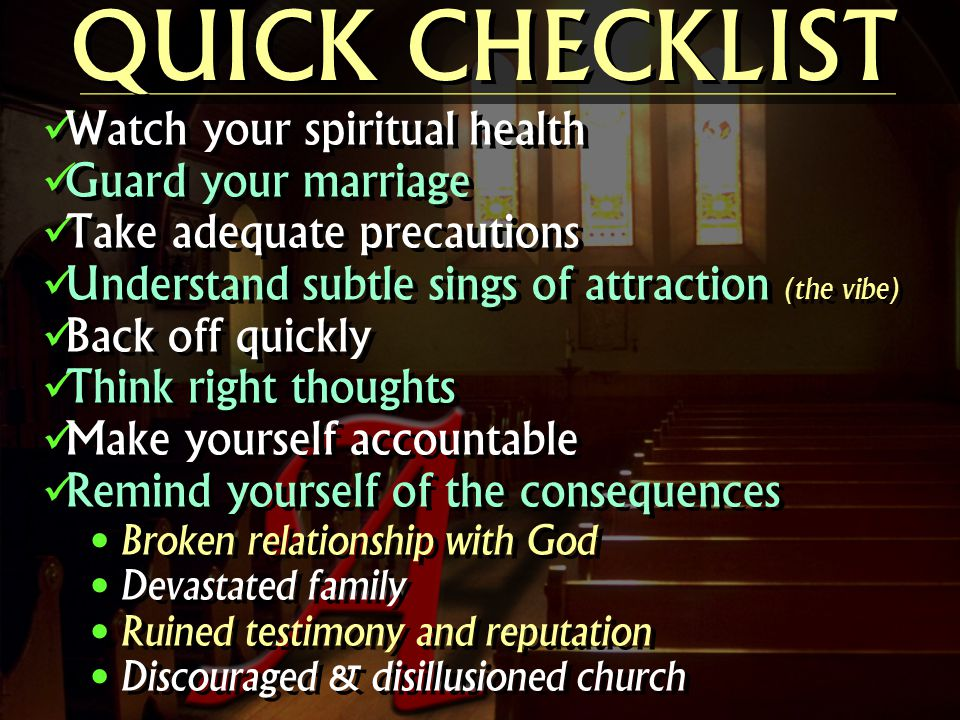 QUICK CHECKLIST Watch your spiritual health Guard your marriage
