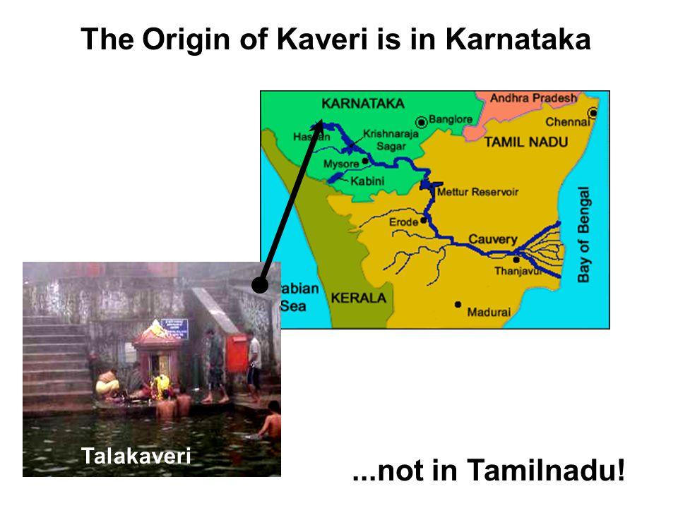 The Origin of Kaveri is in Karnataka